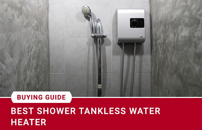 Best Shower Tankless Water Heater